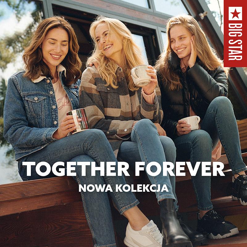 BIG STAR: nowa kolekcja together forever
