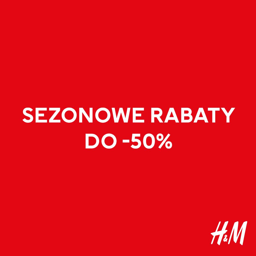 H&M: sezonowe rabaty do -50%