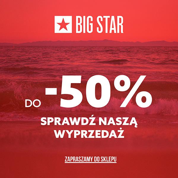 BIG STAR: wyprzedaż do -50%