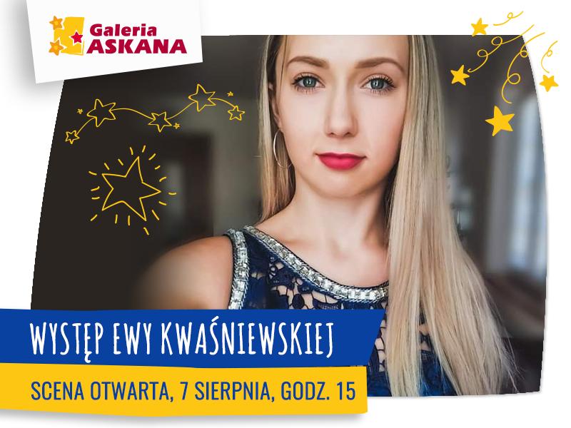 SCENA OTWARTA: występ Ewy Kwaśniewskiej