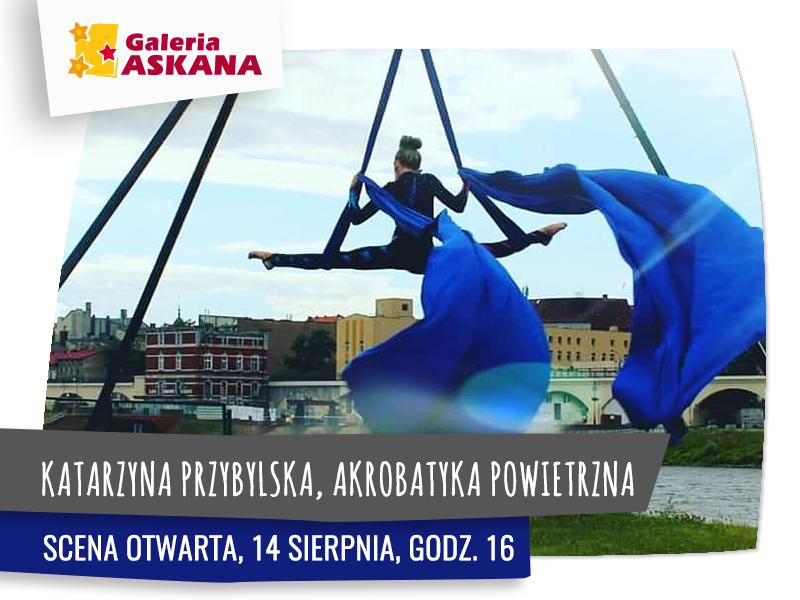 SCENA OTWARTA: Katarzyna Przybylska i jej akrobacje w powietrzu