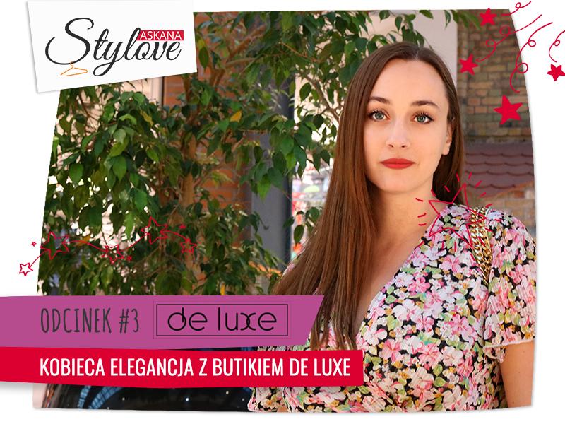 Askana Stylove – 3 odcinek: Kobieca elegancja z butikiem De Luxe
