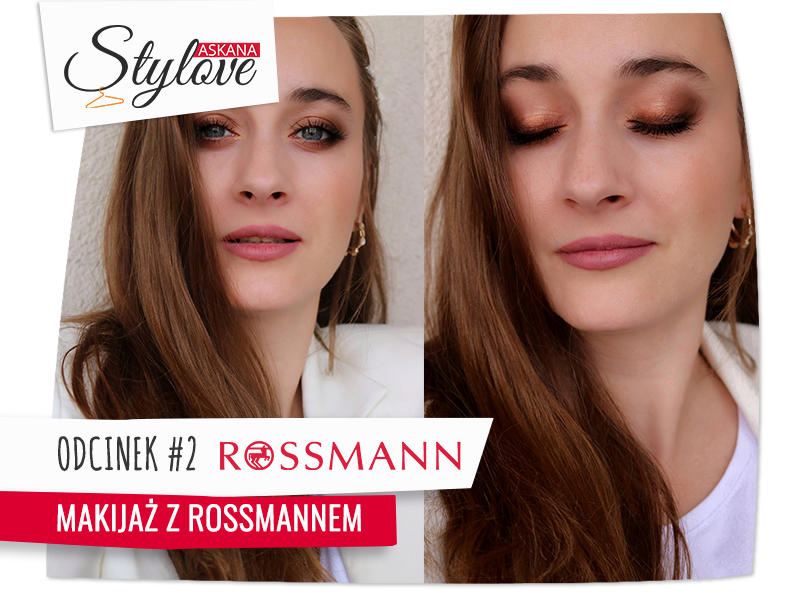 Askana Stylove – 2 odcinek: Makijaż z Rossmannem