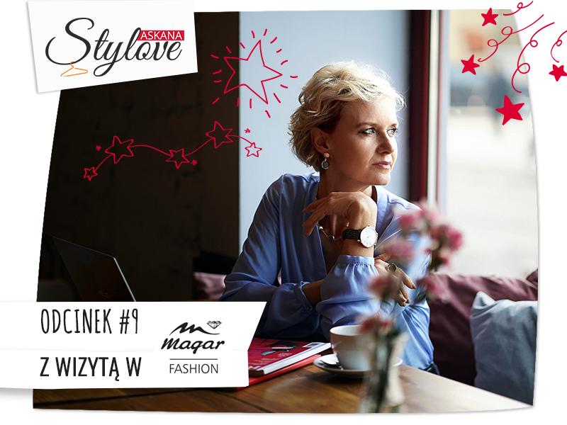 Askana Stylove – Odcinek #9 – z wizytą w Magar Fashion